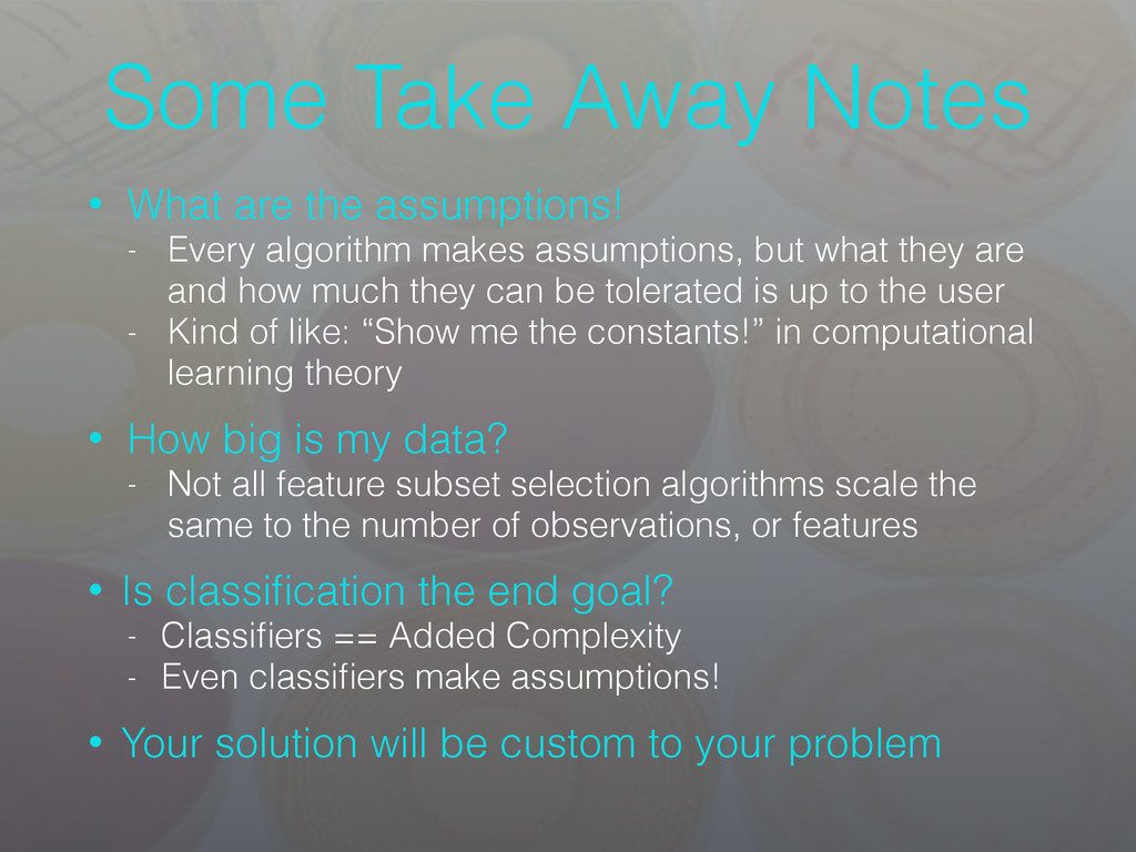 Some Take Away Notes • What are the assumptions...