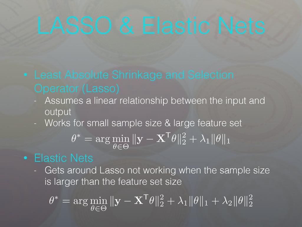 LASSO & Elastic Nets • Least Absolute Shrinkage...