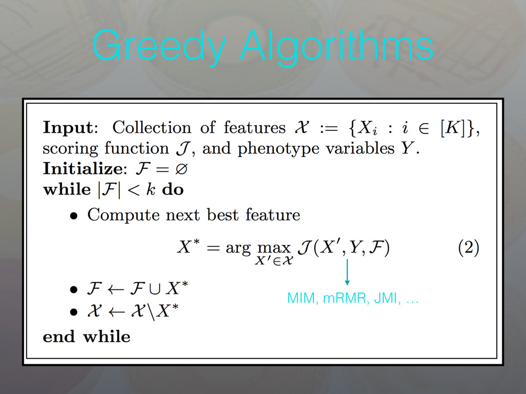 Greedy Algorithms MIM, mRMR, JMI, …
