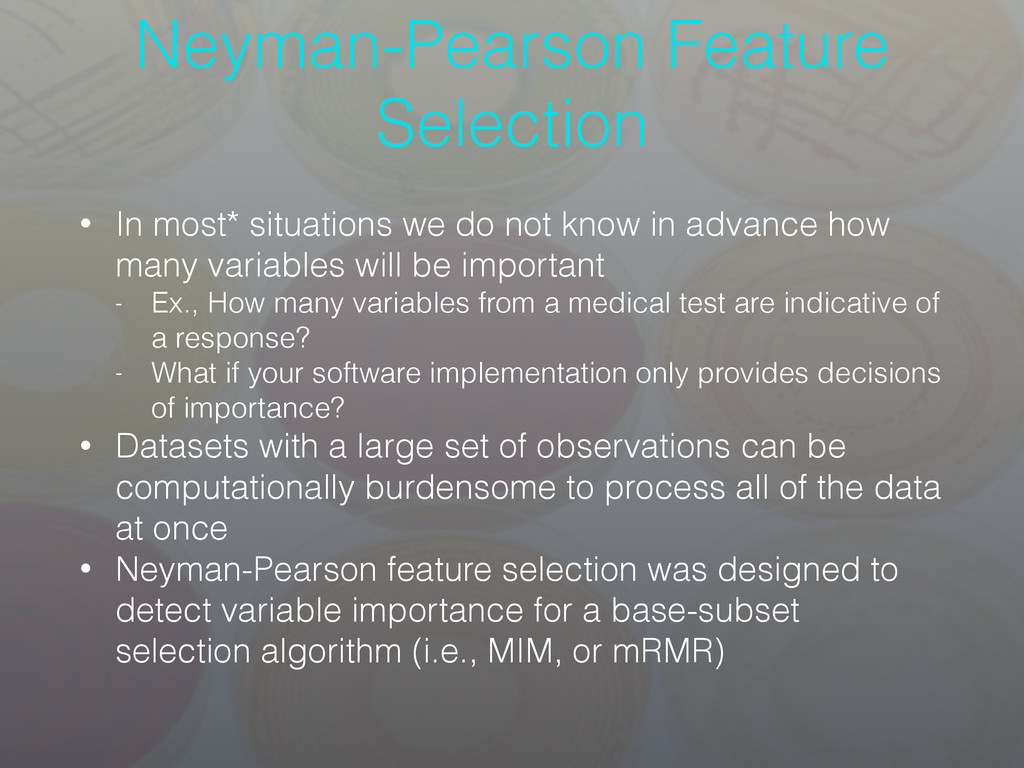 Neyman-Pearson Feature Selection • In most* sit...