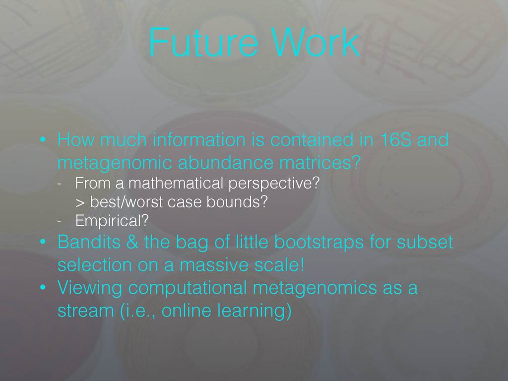 Future Work • How much information is contained...