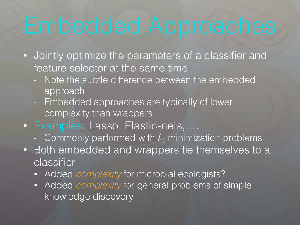 Embedded Approaches • Jointly optimize the para...