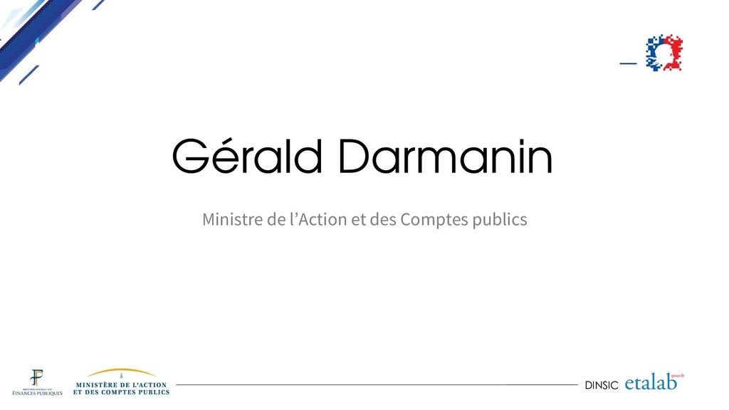 DINSIC Gérald Darmanin Ministre de l'Action et ...
