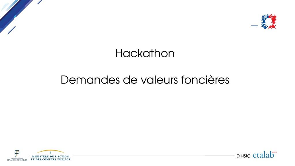 DINSIC Hackathon Demandes de valeurs foncières