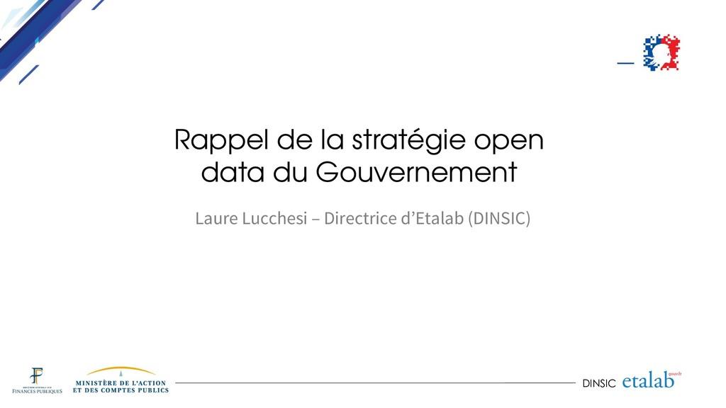 DINSIC Rappel de la stratégie open data du Gouv...