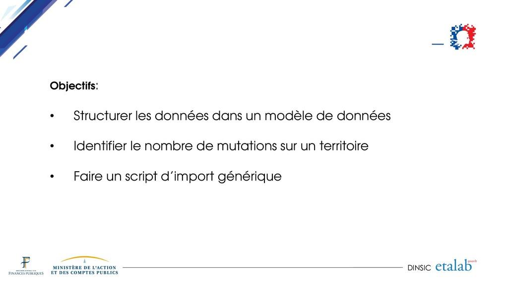 DINSIC Objectifs: • Structurer les données dans...