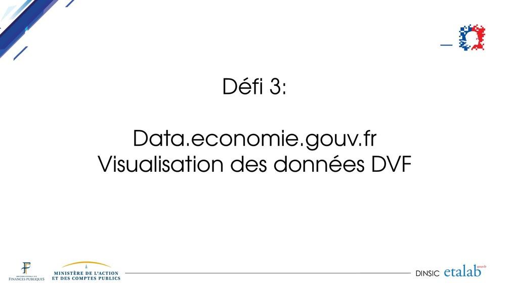 DINSIC Défi 3: Data.economie.gouv.fr Visualisat...