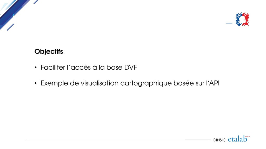 DINSIC Objectifs: • Faciliter l'accès à la base...