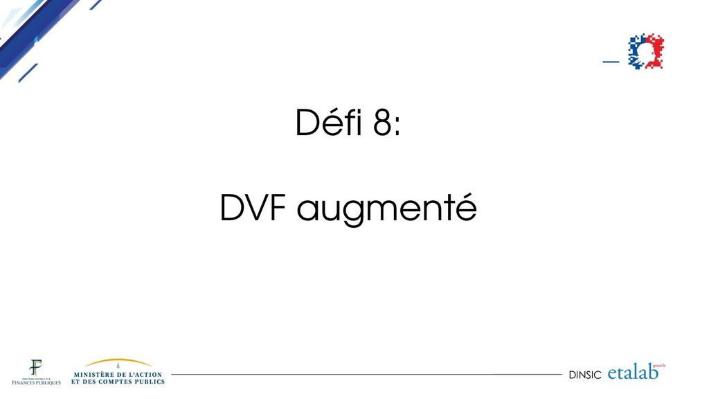 DINSIC Défi 8: DVF augmenté