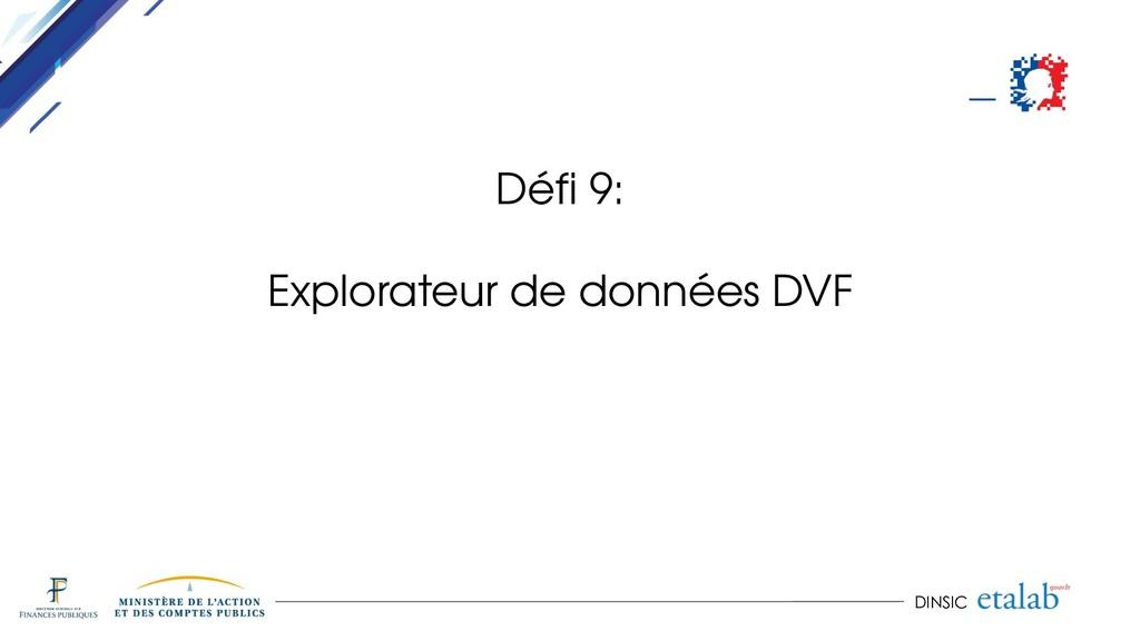 DINSIC Défi 9: Explorateur de données DVF