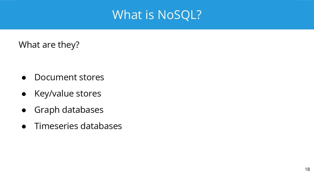 What is NoSQL? What are they? ● Document stores...