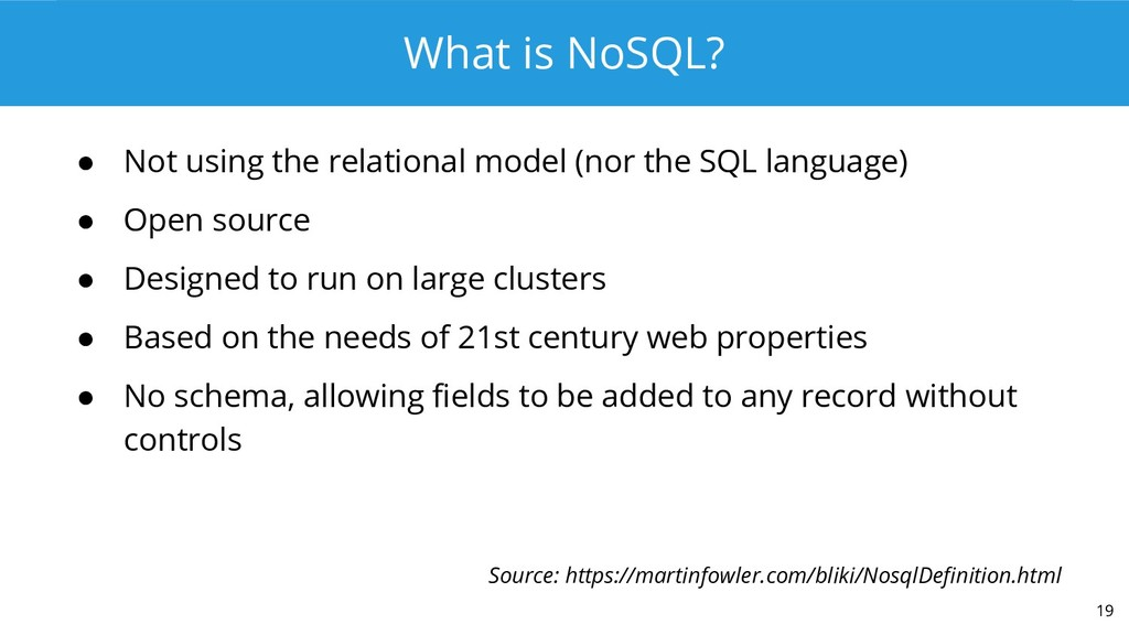 What is NoSQL? ● Not using the relational model...