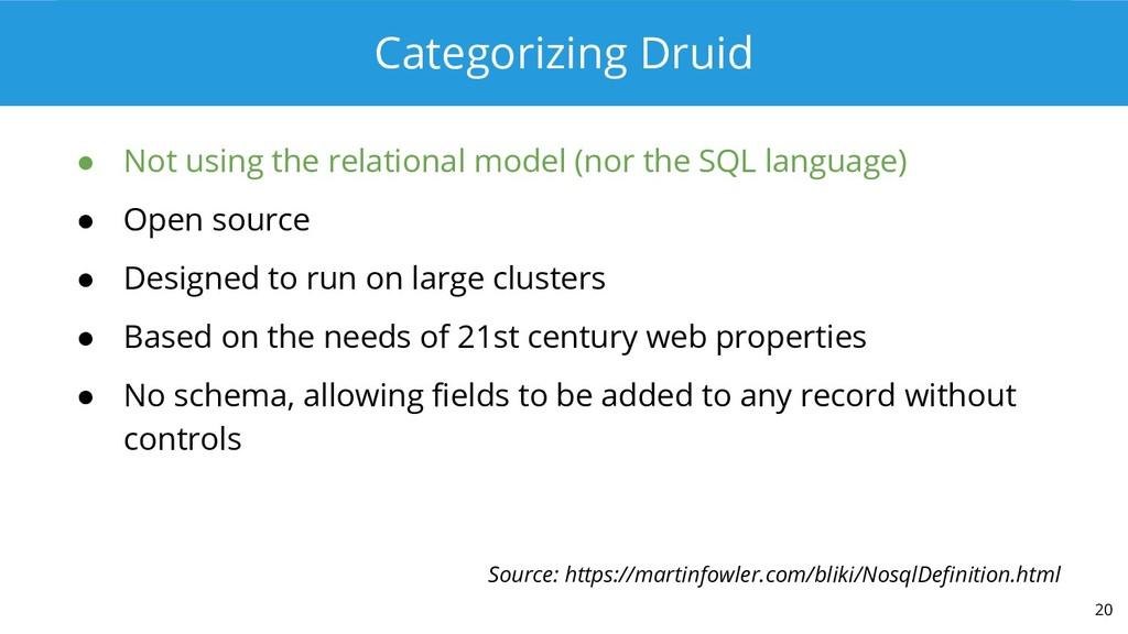 Categorizing Druid ● Not using the relational m...