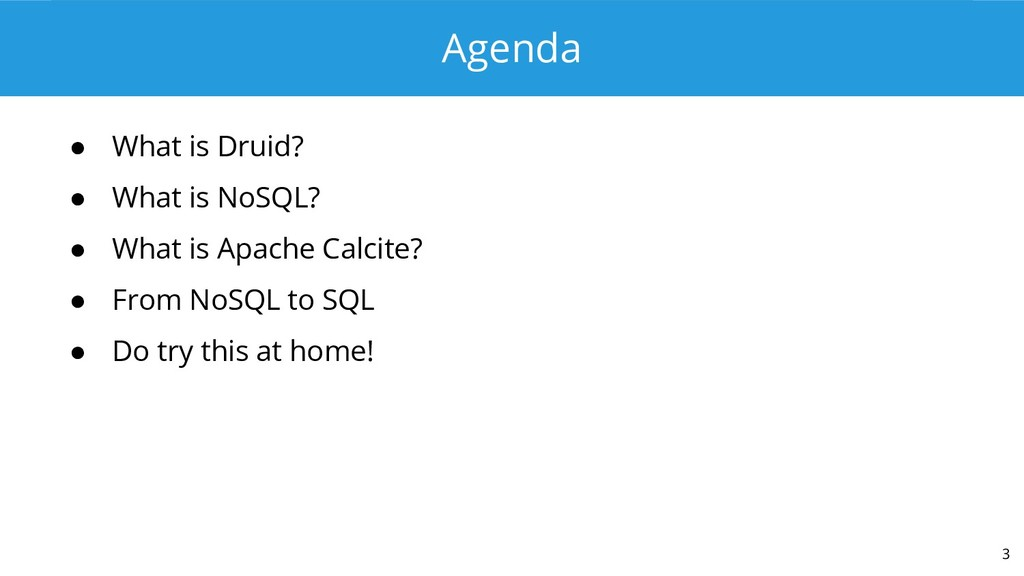 Agenda ● What is Druid? ● What is NoSQL? ● What...