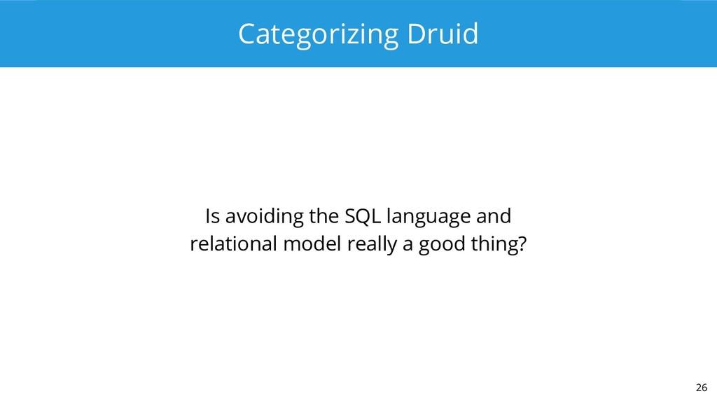 Categorizing Druid Is avoiding the SQL language...