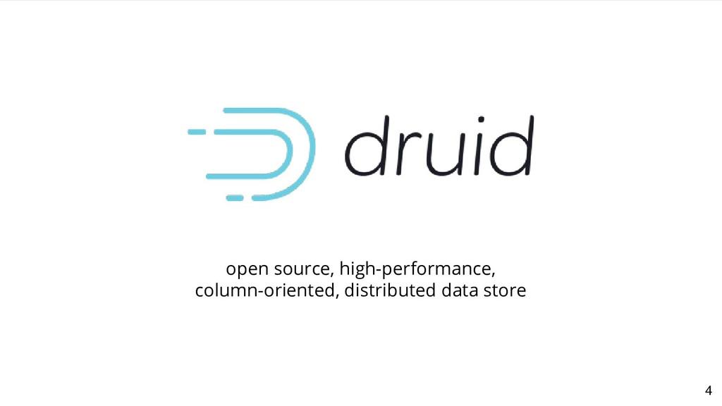 4 open source, high-performance, column-oriente...
