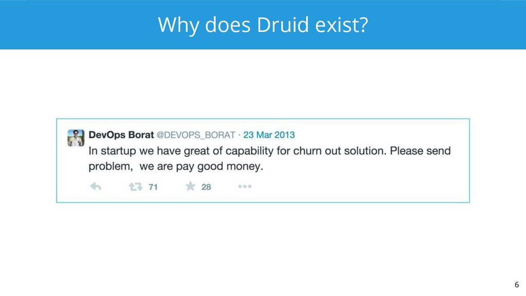Why does Druid exist? 6