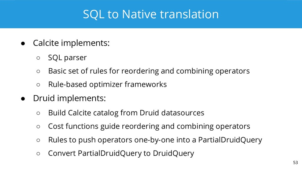SQL to Native translation ● Calcite implements:...