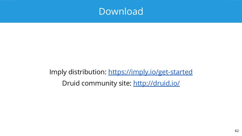 Download Imply distribution: https://imply.io/g...
