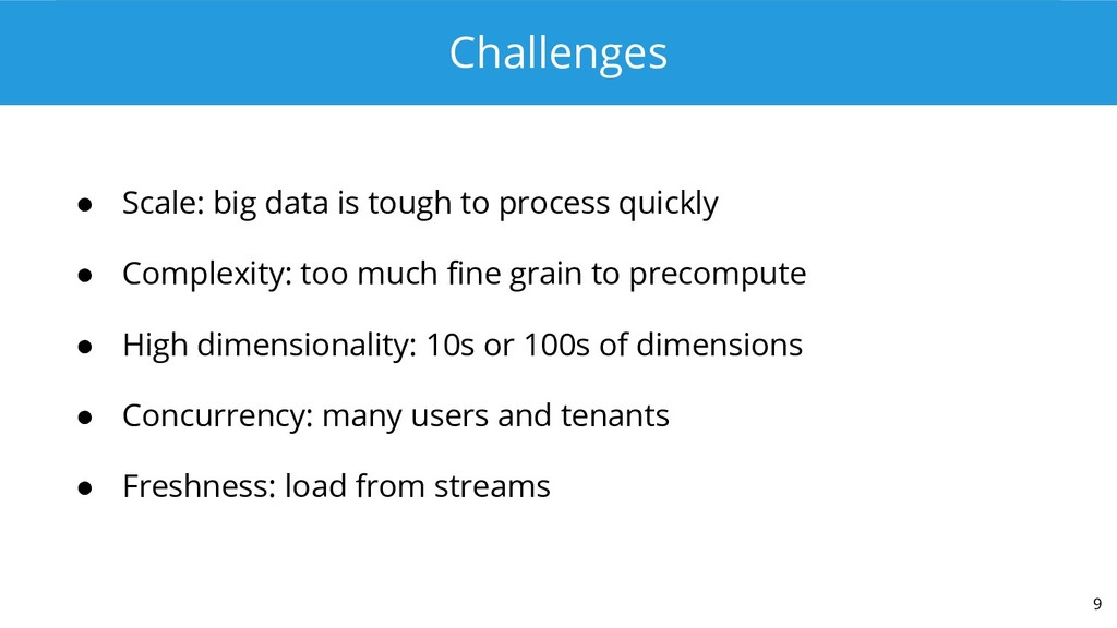 Challenges ● Scale: big data is tough to proces...
