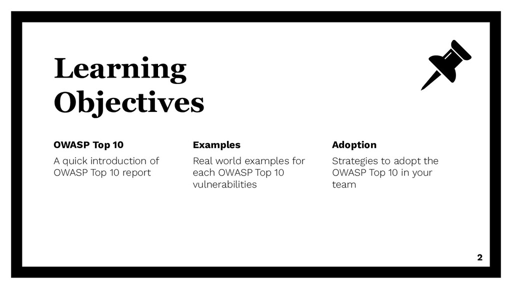 Learning Objectives OWASP Top 10 A quick introd...