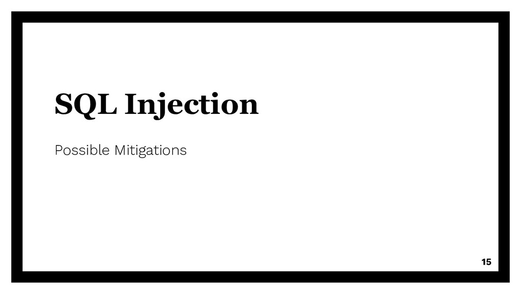 SQL Injection Possible Mitigations 15