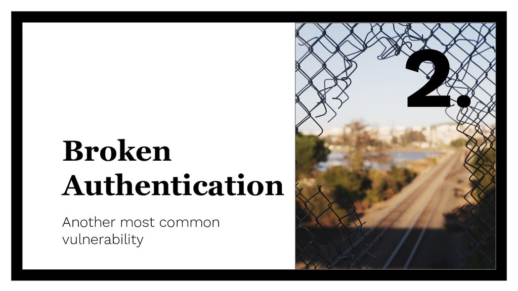 Broken Authentication Another most common vulne...