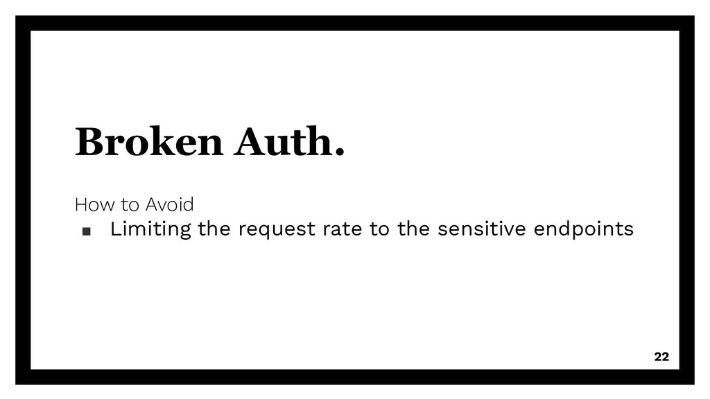 Broken Auth. How to Avoid ▪ Limiting the reques...