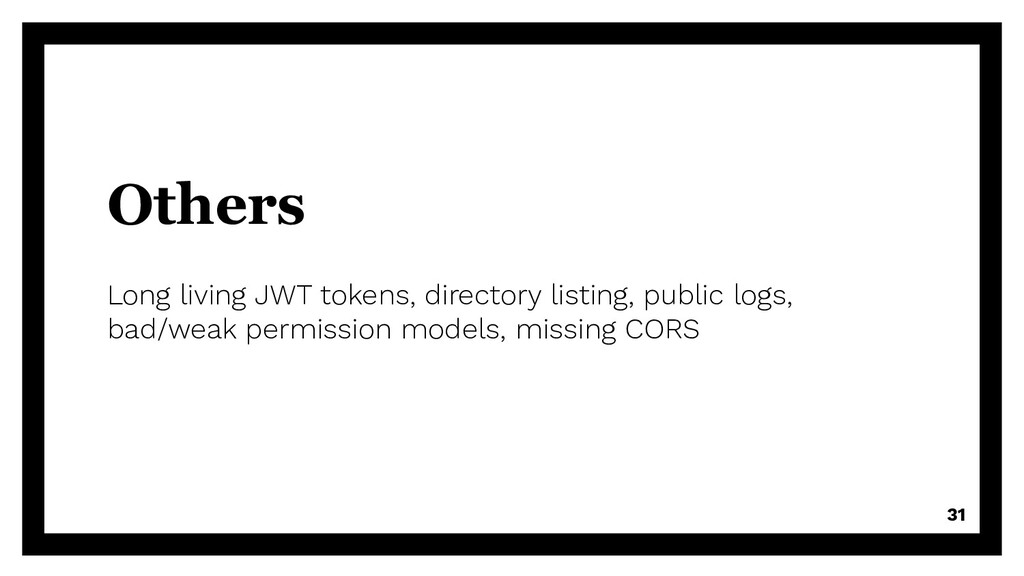 Others Long living JWT tokens, directory listin...