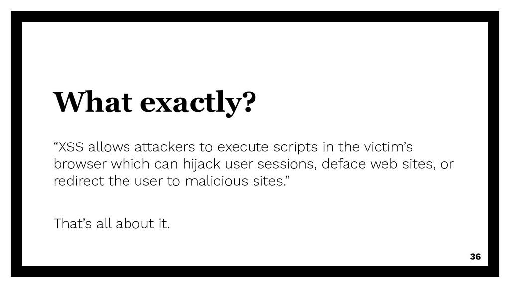 """What exactly? """"XSS allows attackers to execute ..."""