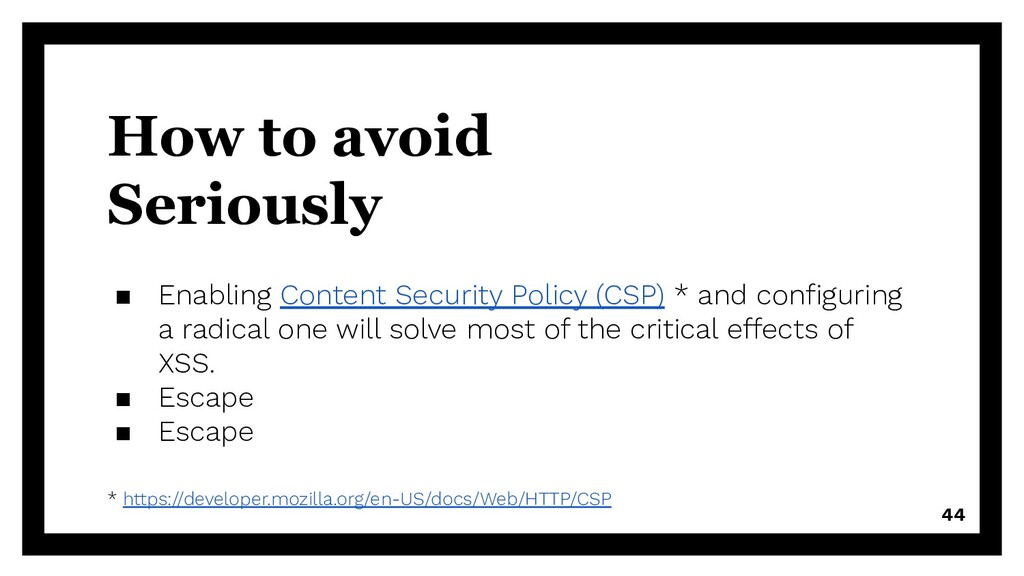 How to avoid Seriously ▪ Enabling Content Secur...