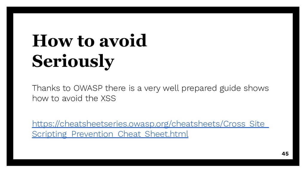 How to avoid Seriously Thanks to OWASP there is...