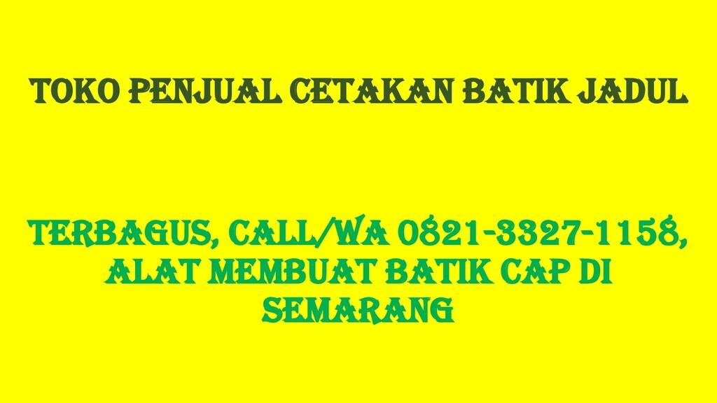 Toko Penjual Cetakan Batik Jadul TERBAGUS, Call...