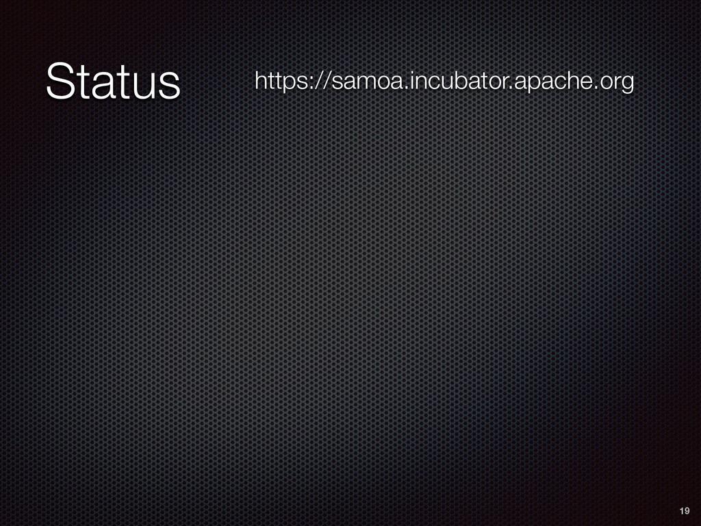 Status Status 19 https://samoa.incubator.apache...