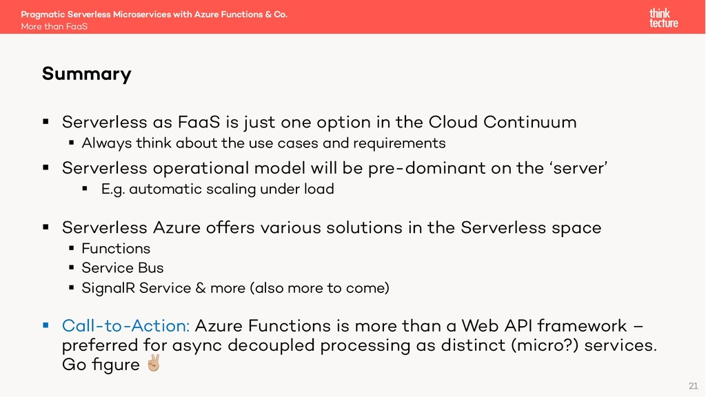 21 § Serverless as FaaS is just one option in t...