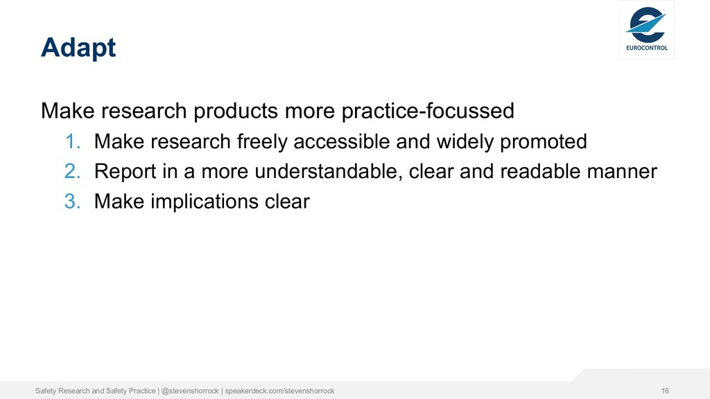 Adapt Make research products more practice-focu...