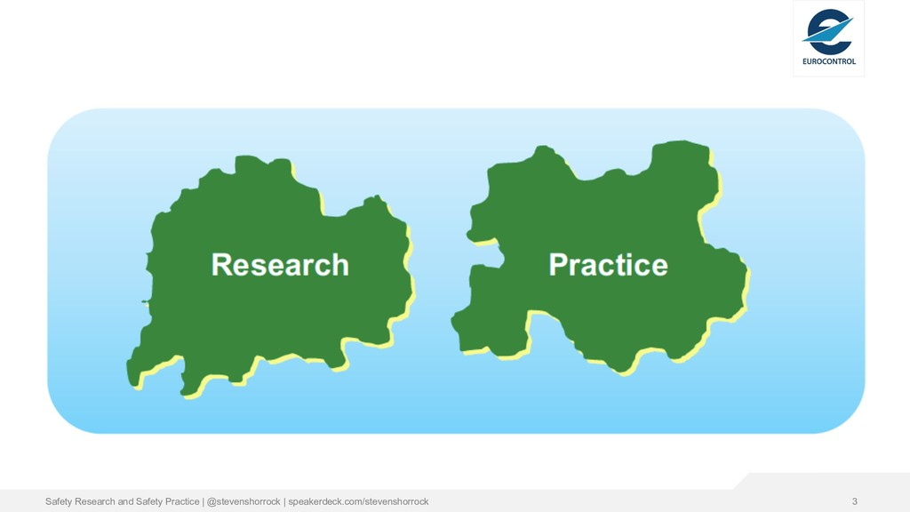 Safety Research and Safety Practice | @stevensh...
