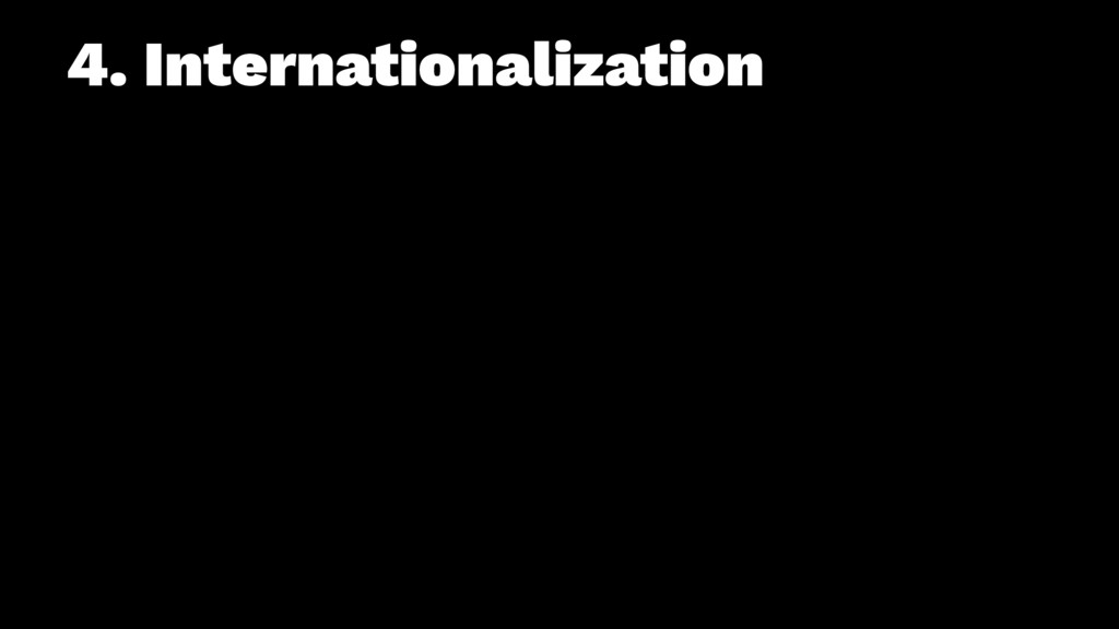 4. Internationalization
