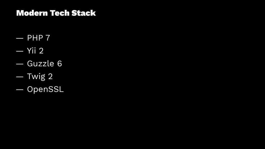 Modern Tech Stack — PHP 7 — Yii 2 — Guzzle 6 — ...
