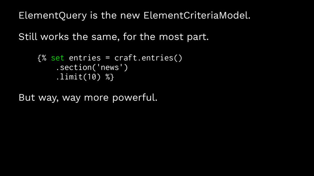 ElementQuery is the new ElementCriteriaModel. S...