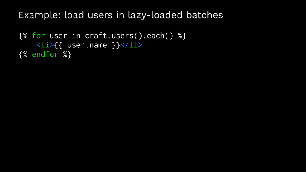 Example: load users in lazy-loaded batches {% f...