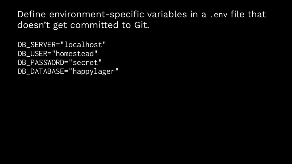 Define environment-specific variables in a .env fi...