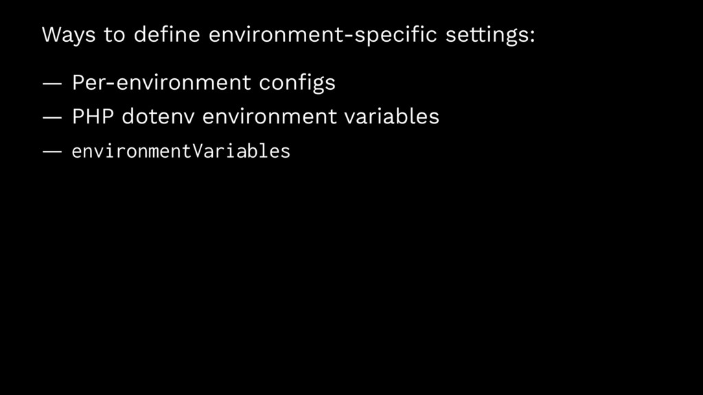 Ways to define environment-specific settings: — P...