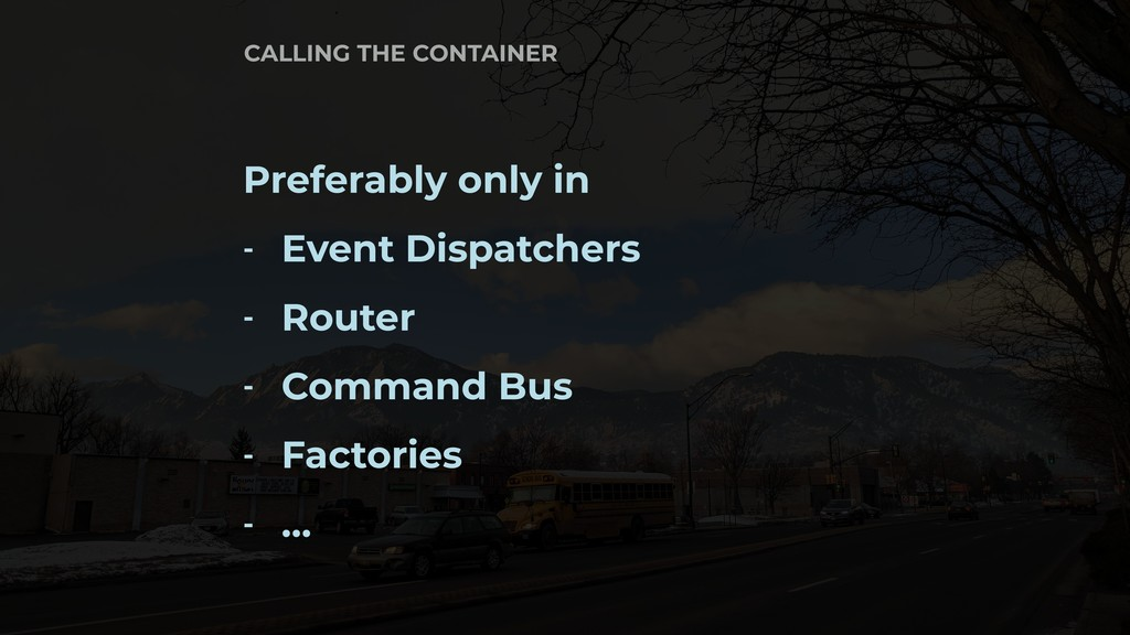 Preferably only in - Event Dispatchers - Router...