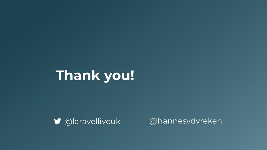 Thank you! @hannesvdvreken @laravelliveuk