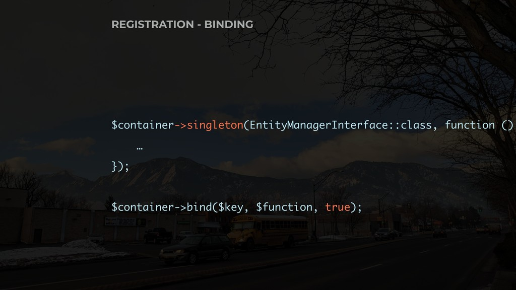 $container->singleton(EntityManagerInterface::c...