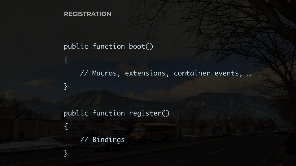 REGISTRATION public function boot() { // Macros...