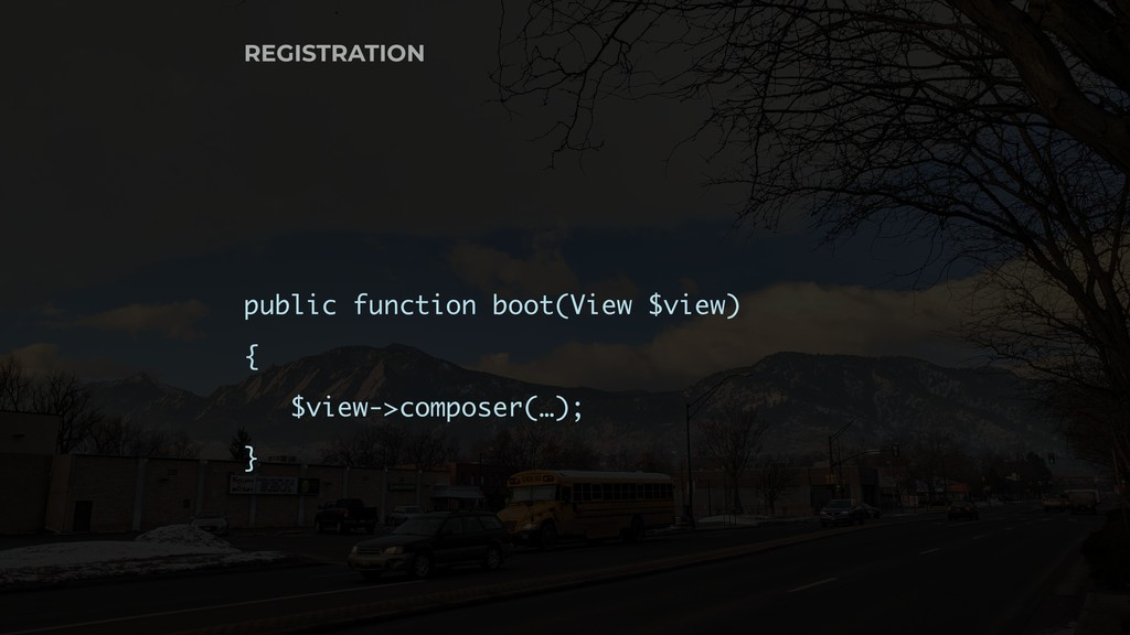 REGISTRATION public function boot(View $view) {...
