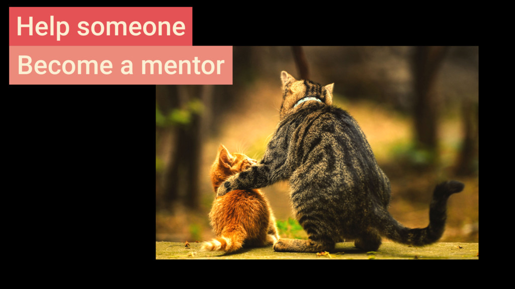 Help someone Become a mentor