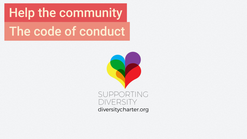 Help the community The code of conduct